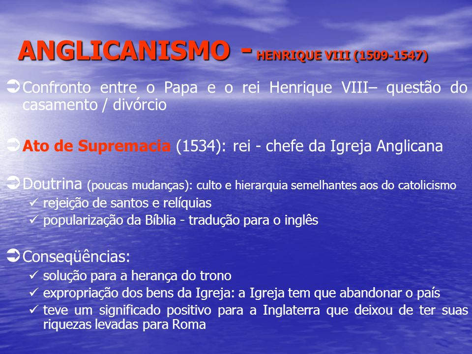 ANGLICANISMO - HENRIQUE VIII (1509-1547)