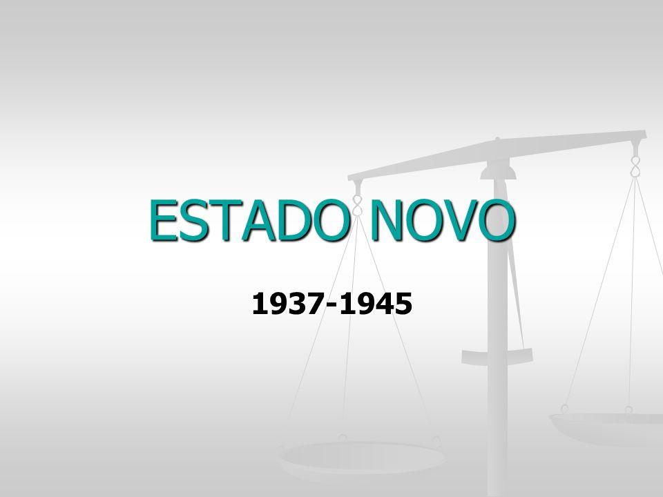 ESTADO NOVO 1937-1945