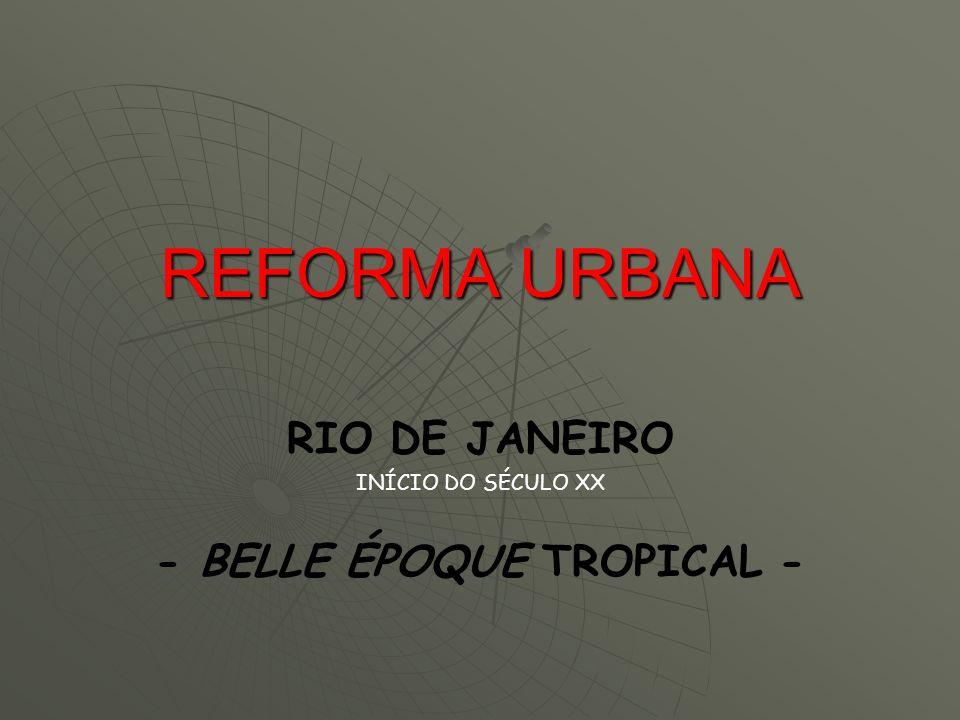 RIO DE JANEIRO INÍCIO DO SÉCULO XX - BELLE ÉPOQUE TROPICAL -