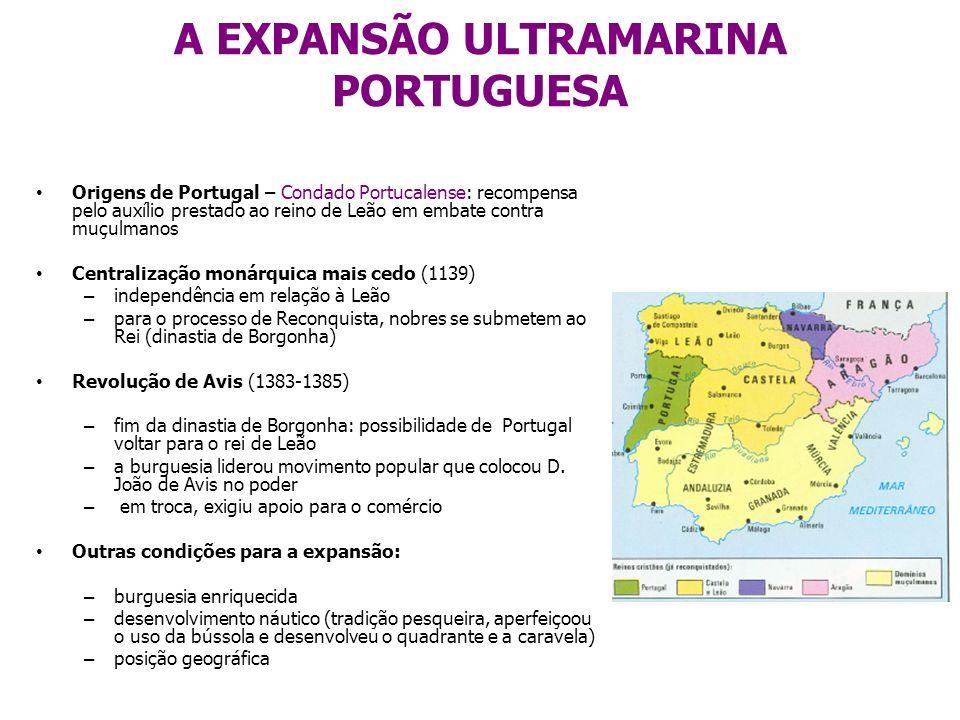 A EXPANSÃO ULTRAMARINA PORTUGUESA