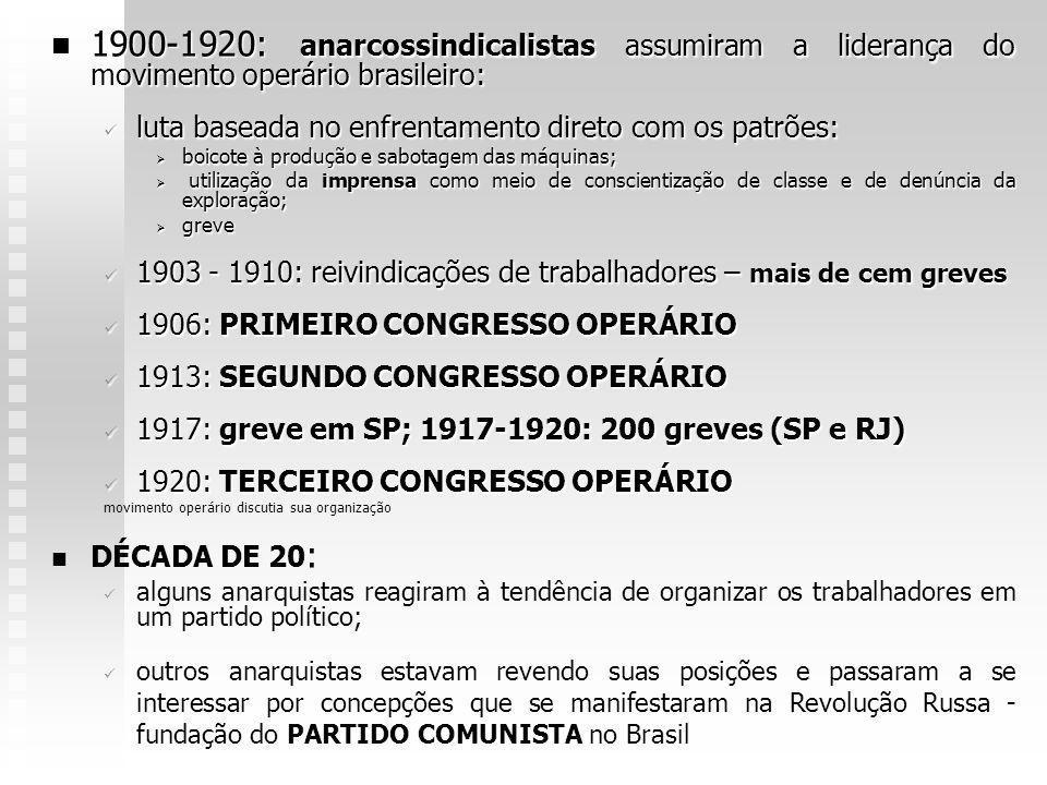1900-1920: anarcossindicalistas assumiram a liderança do movimento operário brasileiro: