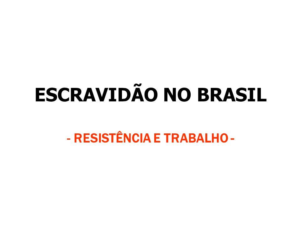 - RESISTÊNCIA E TRABALHO -