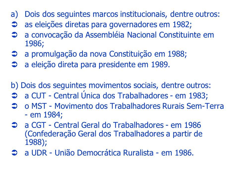 Dois dos seguintes marcos institucionais, dentre outros:
