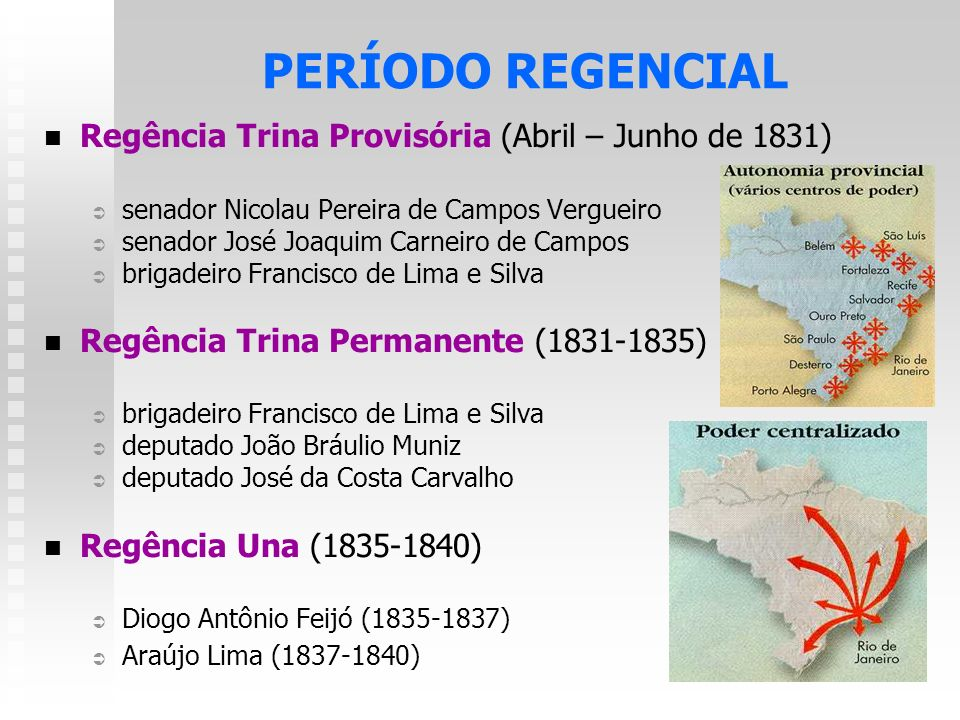 PERÍODO REGENCIAL Regência Trina Provisória (Abril – Junho de 1831)