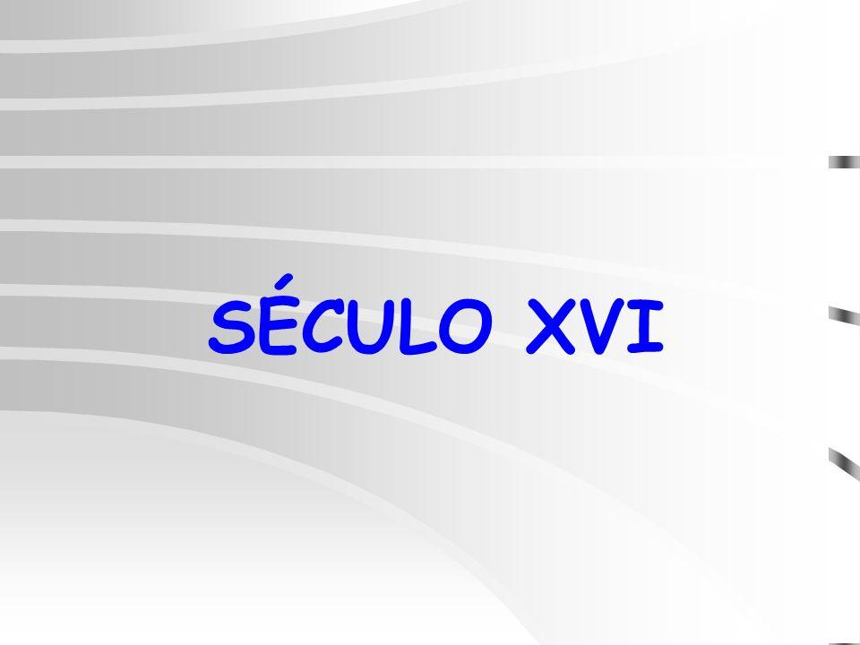 SÉCULO XVI