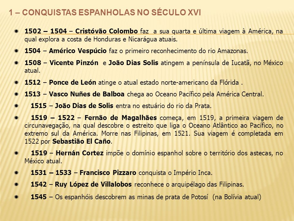1 – CONQUISTAS ESPANHOLAS NO SÉCULO XVI