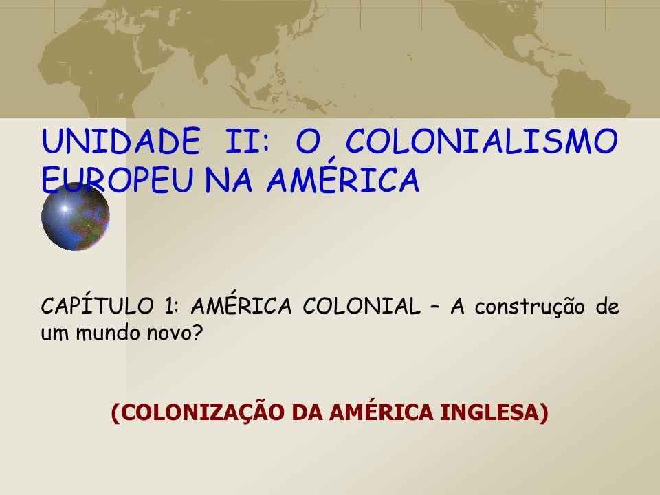 (COLONIZAÇÃO DA AMÉRICA INGLESA)