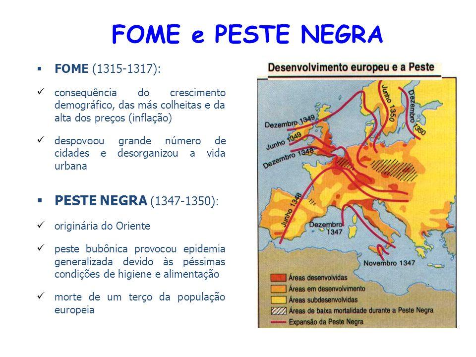 FOME e PESTE NEGRA PESTE NEGRA (1347-1350): FOME (1315-1317):