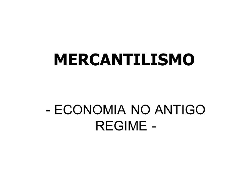 - ECONOMIA NO ANTIGO REGIME -