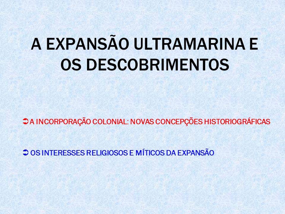 A EXPANSÃO ULTRAMARINA E OS DESCOBRIMENTOS