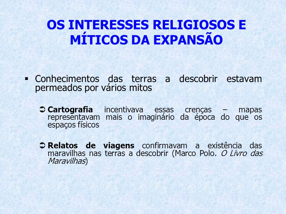 OS INTERESSES RELIGIOSOS E MÍTICOS DA EXPANSÃO