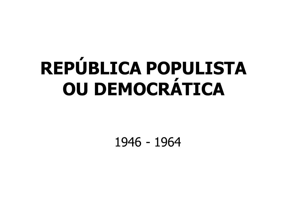 REPÚBLICA POPULISTA OU DEMOCRÁTICA