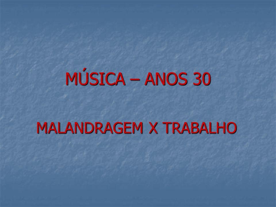 MALANDRAGEM X TRABALHO
