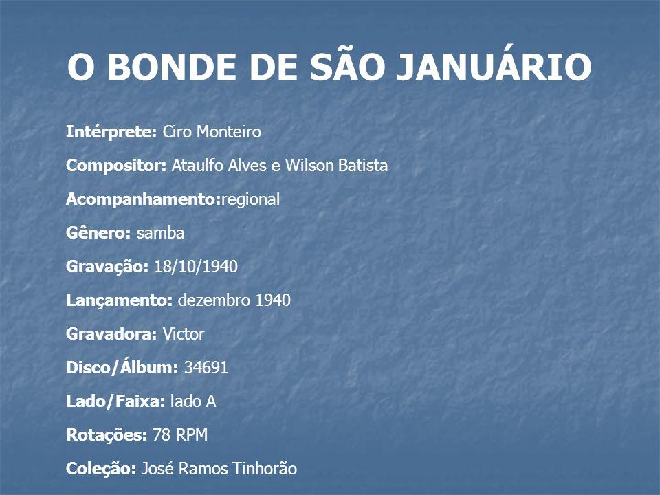 O BONDE DE SÃO JANUÁRIO Intérprete: Ciro Monteiro