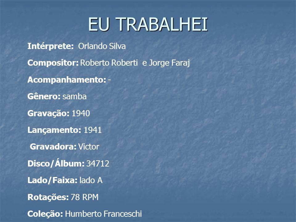 EU TRABALHEI Intérprete: Orlando Silva