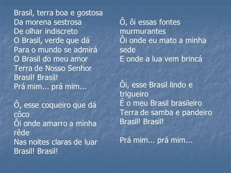 Brasil, terra boa e gostosa