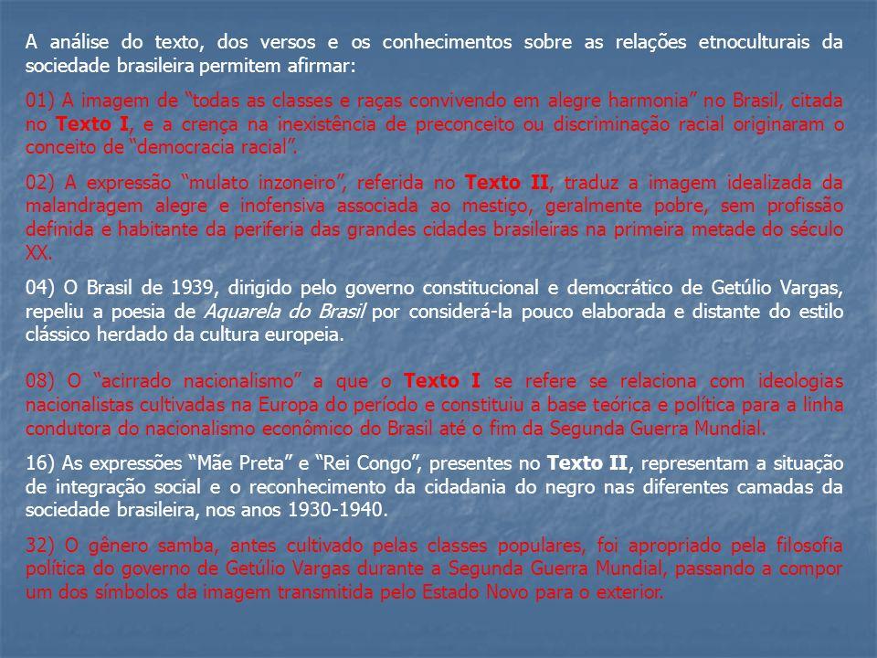 A análise do texto, dos versos e os conhecimentos sobre as relações etnoculturais da sociedade brasileira permitem afirmar: