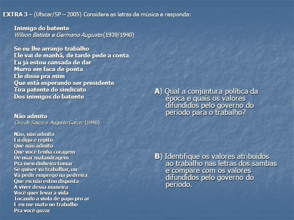 EXTRA 3 – (Ufscar/SP – 2005) Considere as letras de música e responda: