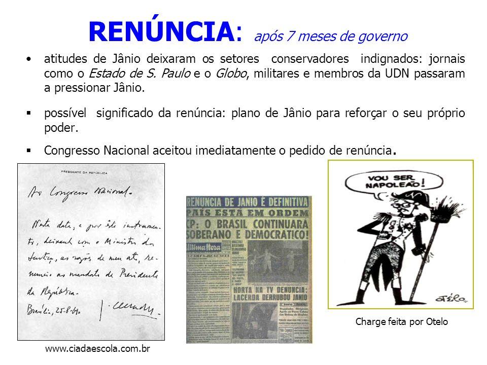 RENÚNCIA: após 7 meses de governo