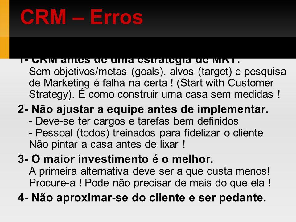 CRM – Erros Os casos de insucessos tiveram erros comuns.