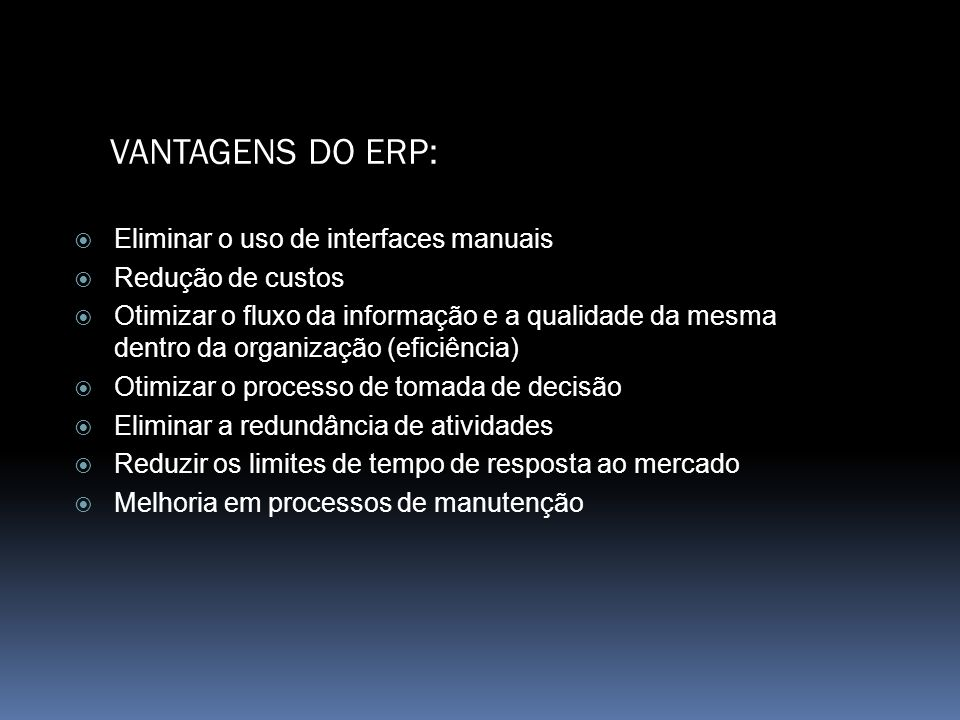 VANTAGENS DO ERP: Eliminar o uso de interfaces manuais