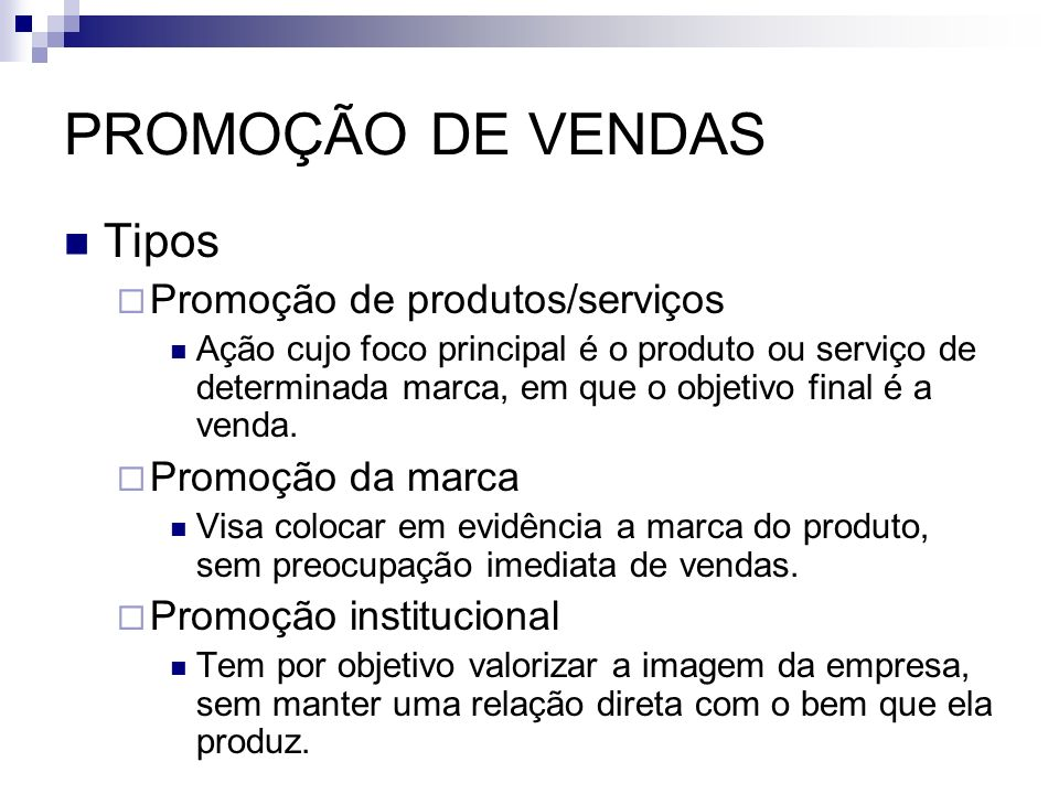 PROMOÇÃO DE VENDAS Tipos Promoção de produtos/serviços