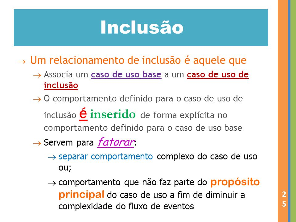 Inclusão Um relacionamento de inclusão é aquele que