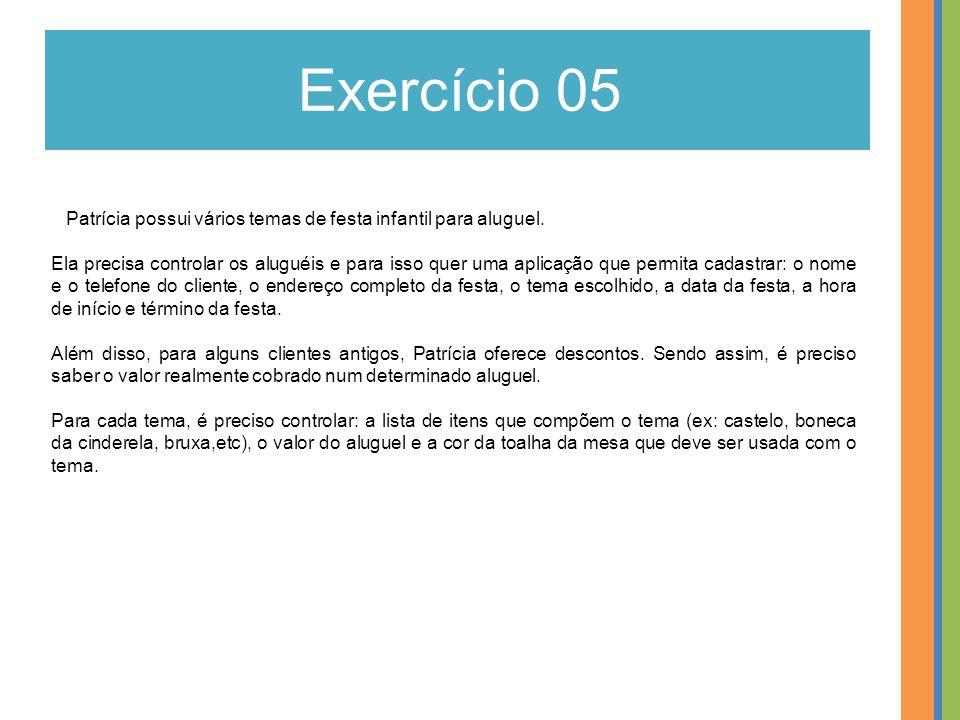 Exercício 05 Patrícia possui vários temas de festa infantil para aluguel.