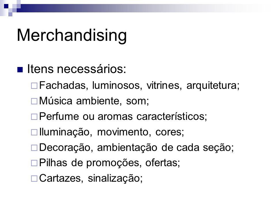 Merchandising Itens necessários: