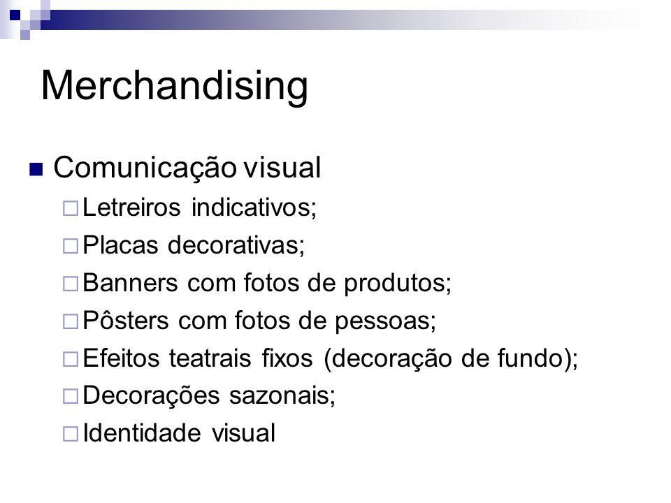 Merchandising Comunicação visual Letreiros indicativos;