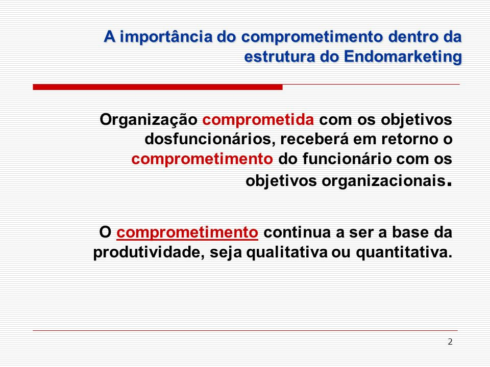 A importância do comprometimento dentro da estrutura do Endomarketing