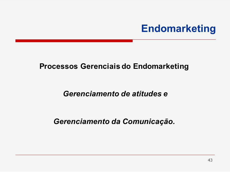 Endomarketing Processos Gerenciais do Endomarketing