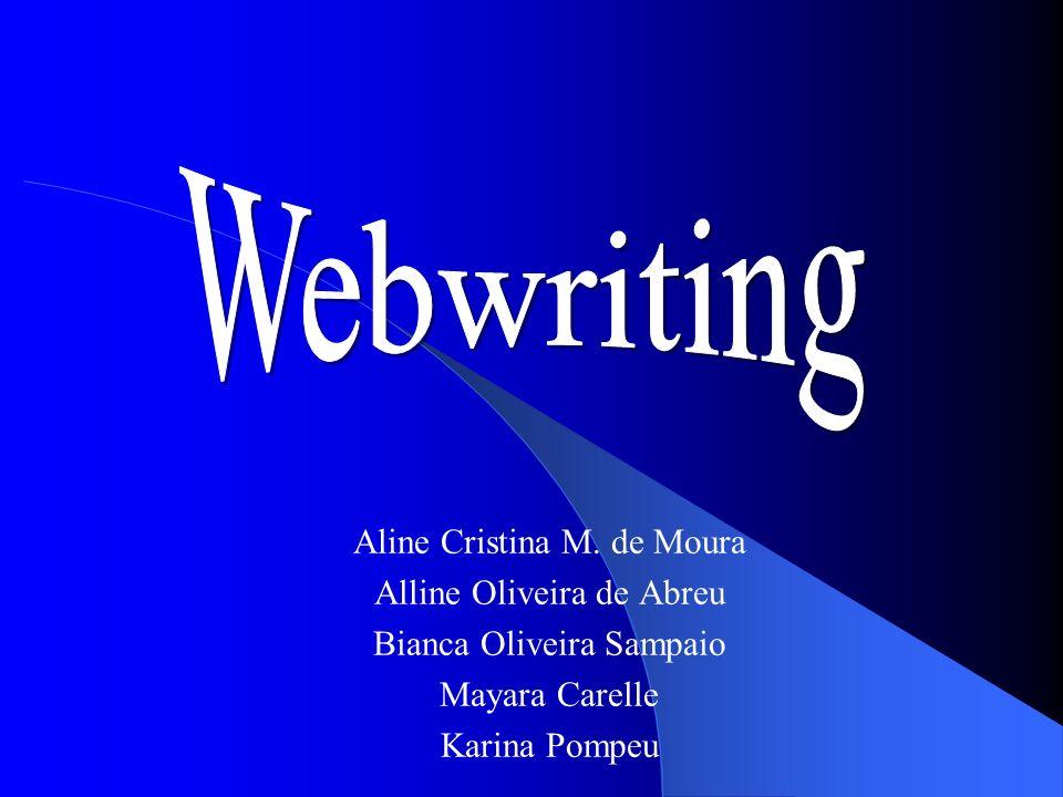 Webwriting Aline Cristina M. de Moura Alline Oliveira de Abreu