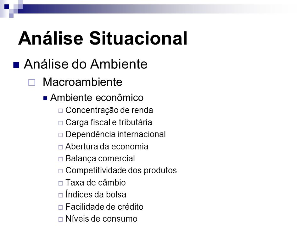 Análise Situacional Análise do Ambiente Macroambiente