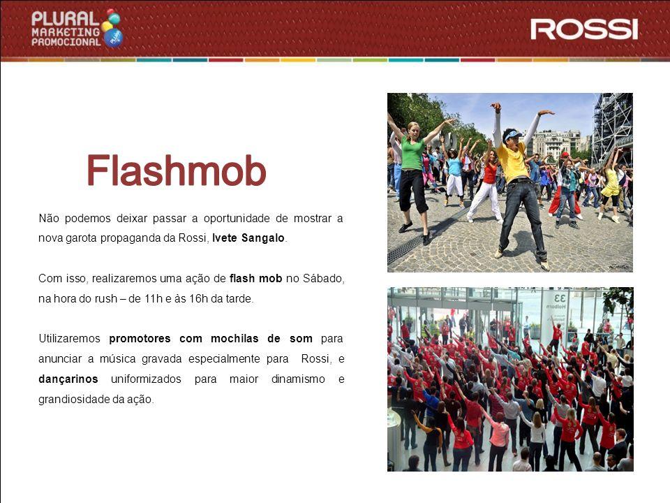 Flashmob Não podemos deixar passar a oportunidade de mostrar a nova garota propaganda da Rossi, Ivete Sangalo.
