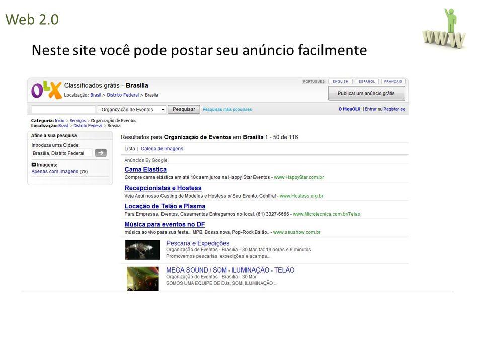 Web 2.0 Neste site você pode postar seu anúncio facilmente