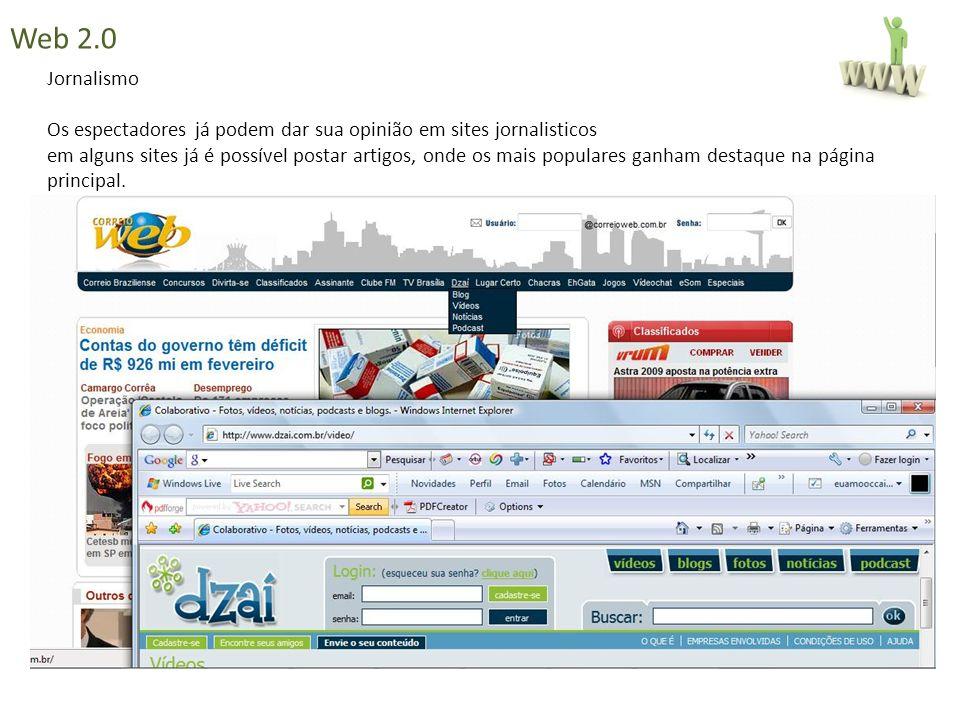 Web 2.0 Jornalismo. Os espectadores já podem dar sua opinião em sites jornalisticos.