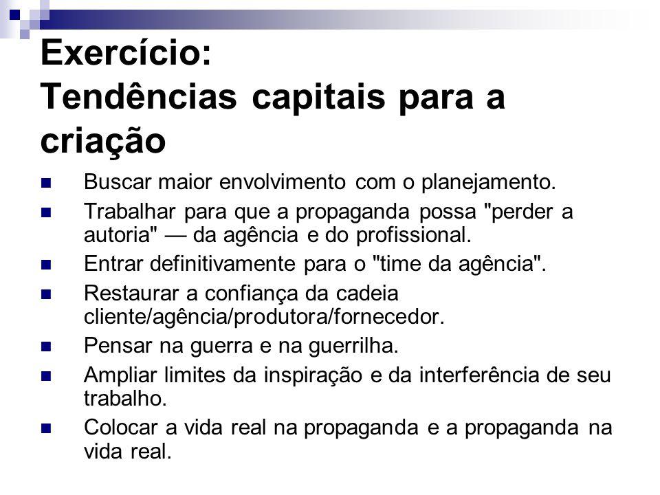 Exercício: Tendências capitais para a criação