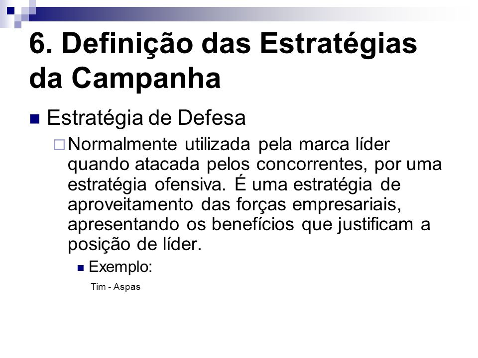 6. Definição das Estratégias da Campanha