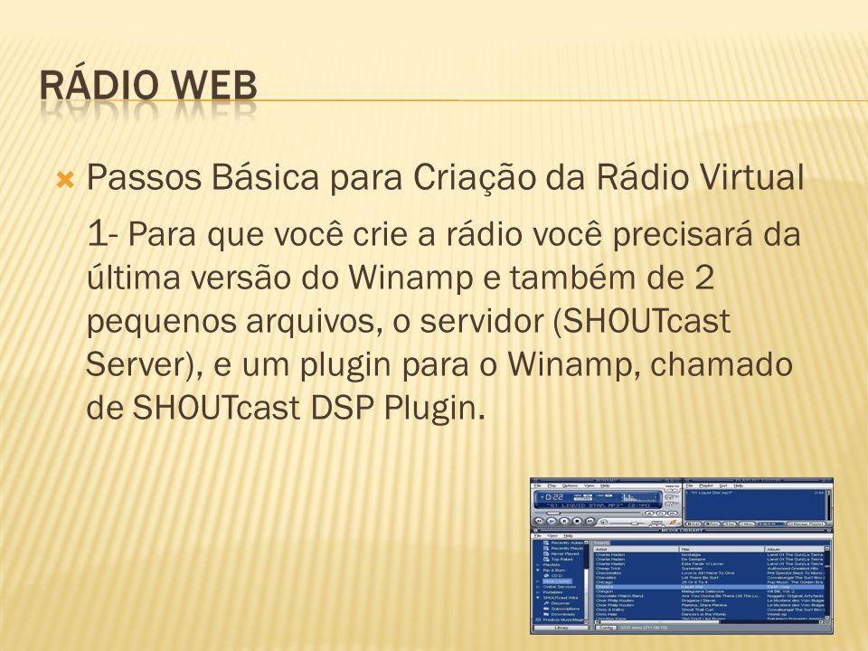Passos Básica para Criação da Rádio Virtual