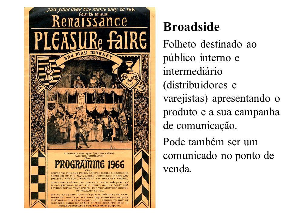 Broadside Folheto destinado ao público interno e intermediário (distribuidores e varejistas) apresentando o produto e a sua campanha de comunicação.