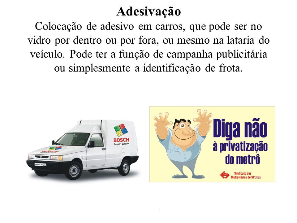 Adesivação Colocação de adesivo em carros, que pode ser no vidro por dentro ou por fora, ou mesmo na lataria do veículo.