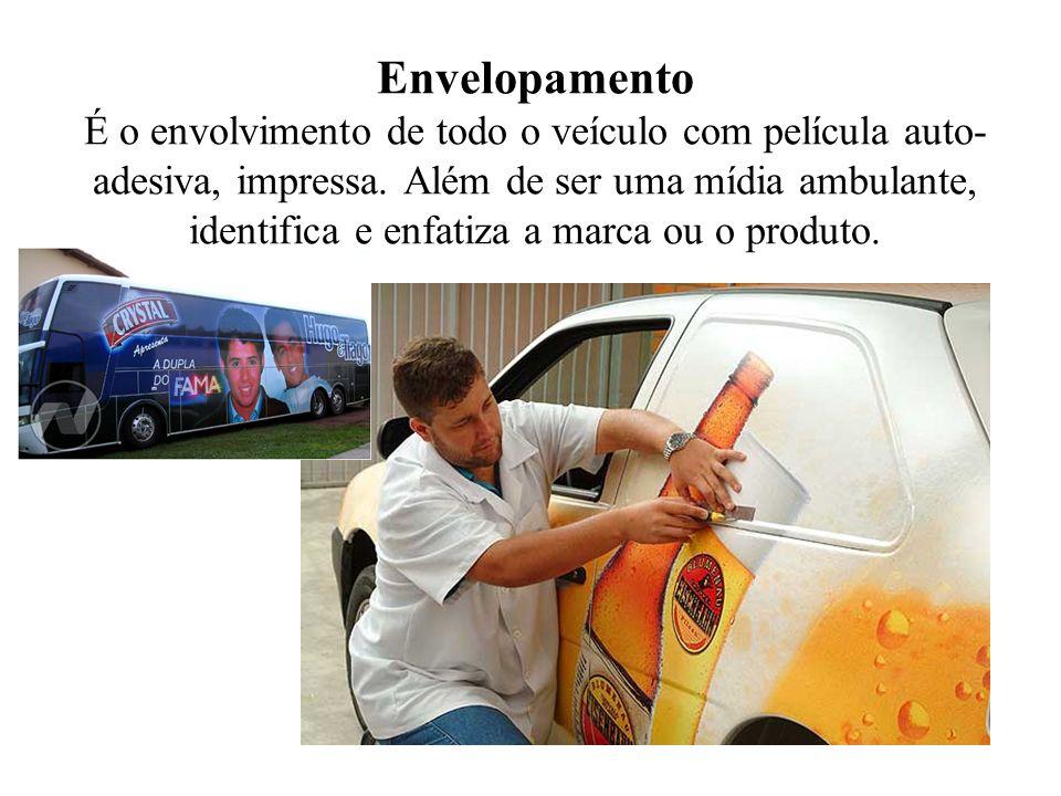 Envelopamento É o envolvimento de todo o veículo com película auto-adesiva, impressa.