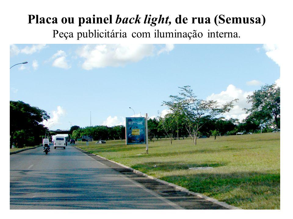 Placa ou painel back light, de rua (Semusa) Peça publicitária com iluminação interna.