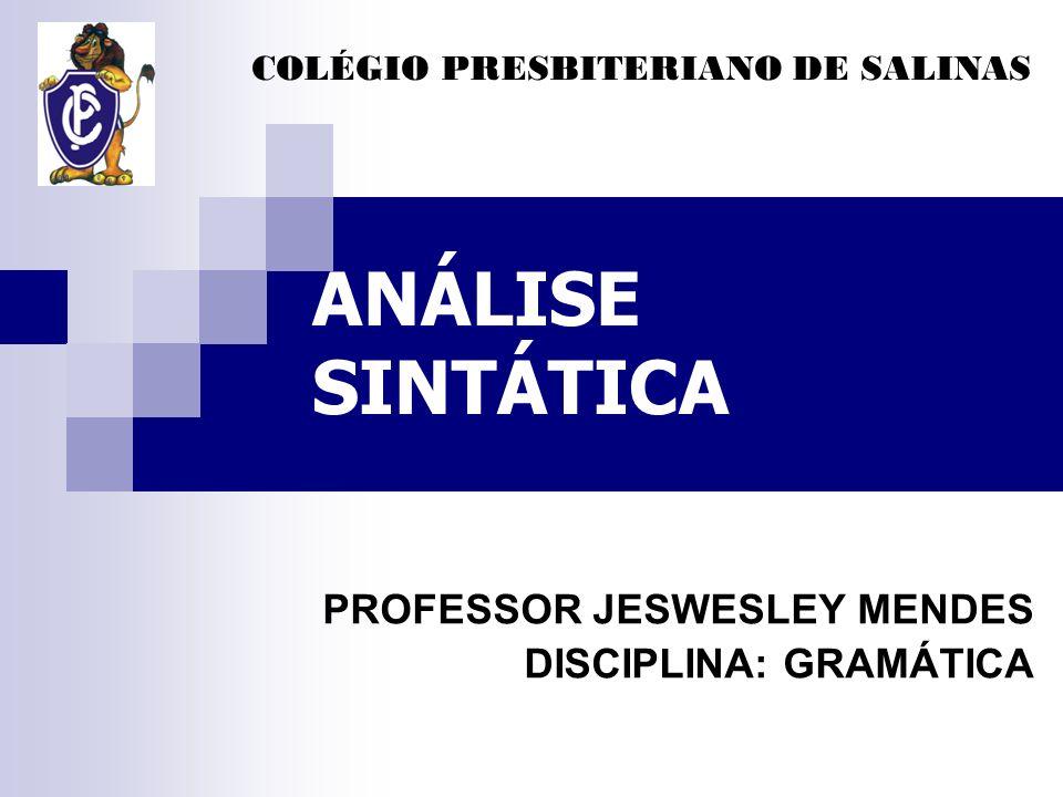 PROFESSOR JESWESLEY MENDES DISCIPLINA: GRAMÁTICA