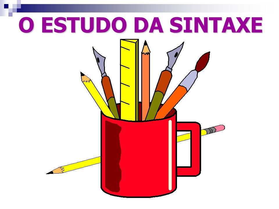 O ESTUDO DA SINTAXE