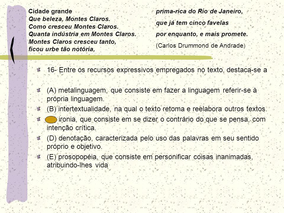 16- Entre os recursos expressivos empregados no texto, destaca-se a