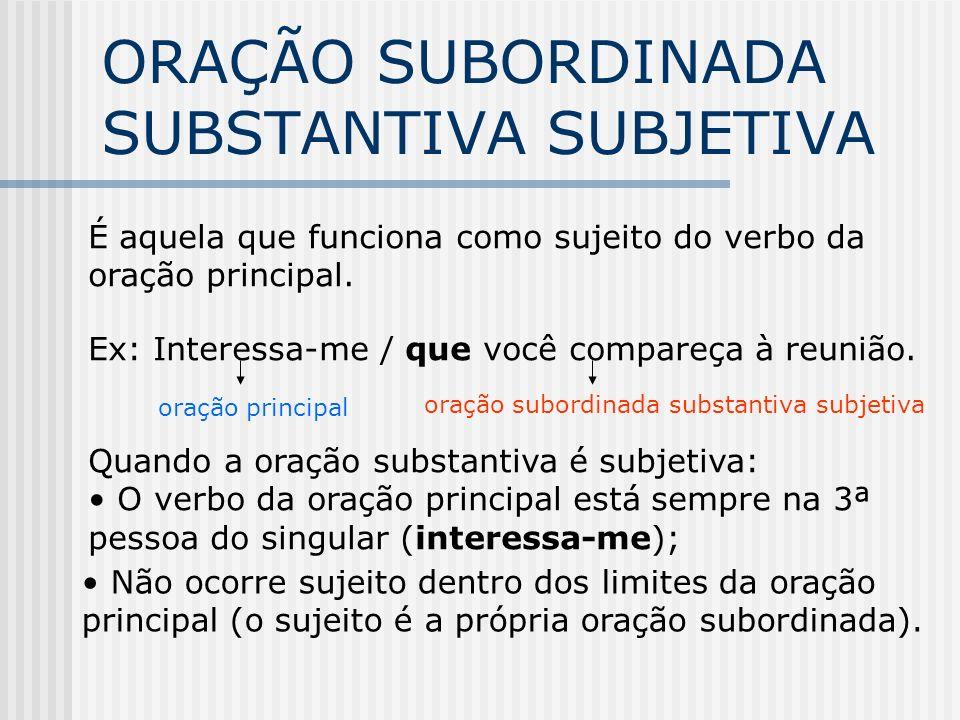 ORAÇÃO SUBORDINADA SUBSTANTIVA SUBJETIVA