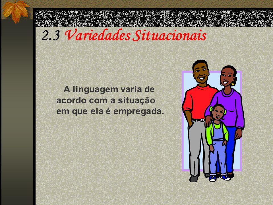 2.3 Variedades Situacionais