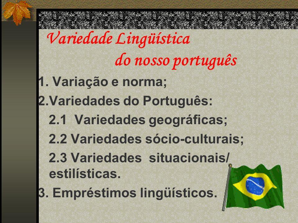 Variedade Lingüística do nosso português